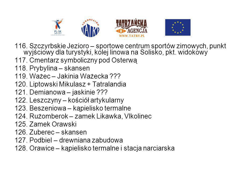 116. Szczyrbskie Jezioro – sportowe centrum sportów zimowych, punkt wyjściowy dla turystyki, kolej linowa na Solisko, pkt. widokowy