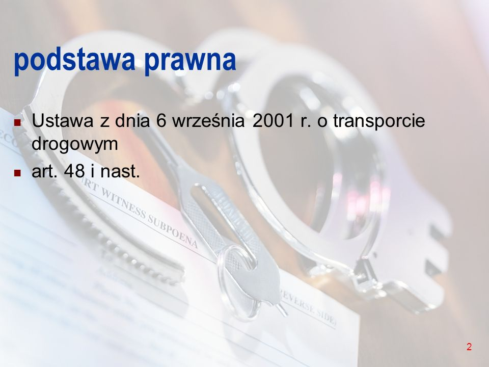 podstawa prawna Ustawa z dnia 6 września 2001 r. o transporcie drogowym art. 48 i nast.