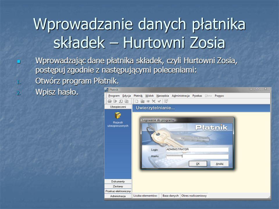 Wprowadzanie danych płatnika składek – Hurtowni Zosia