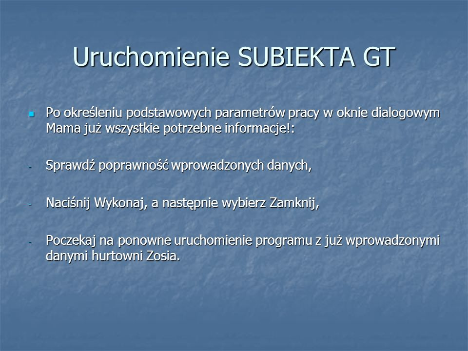 Uruchomienie SUBIEKTA GT