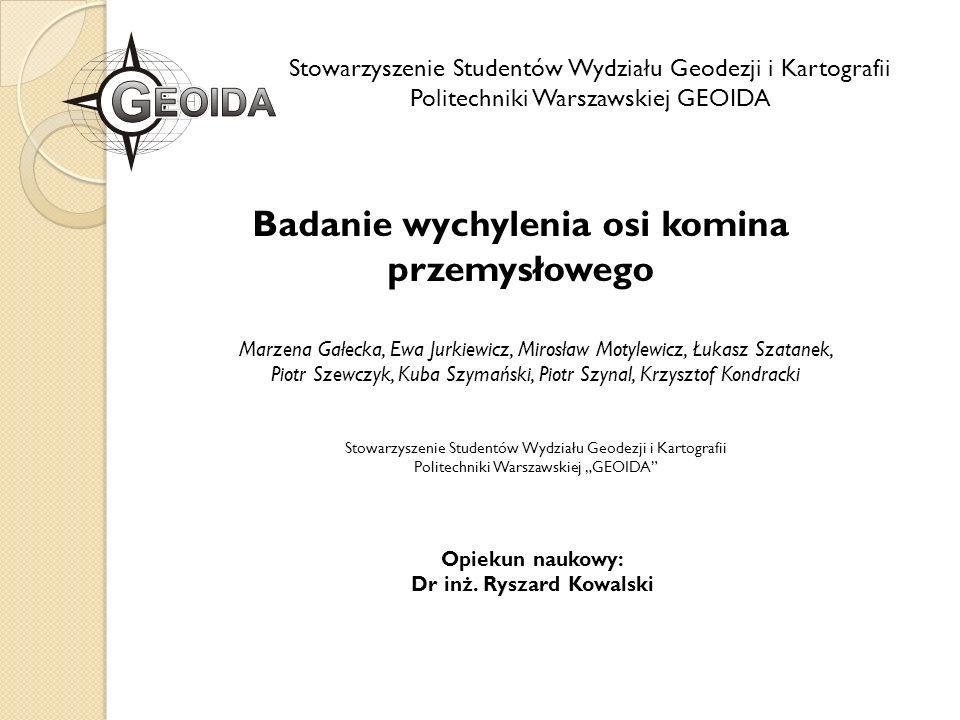 Badanie wychylenia osi komina przemysłowego Dr inż. Ryszard Kowalski