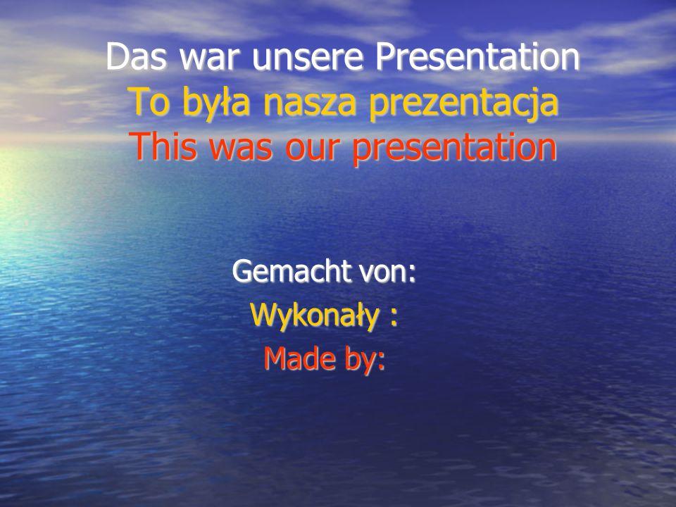 Gemacht von: Wykonały : Made by: