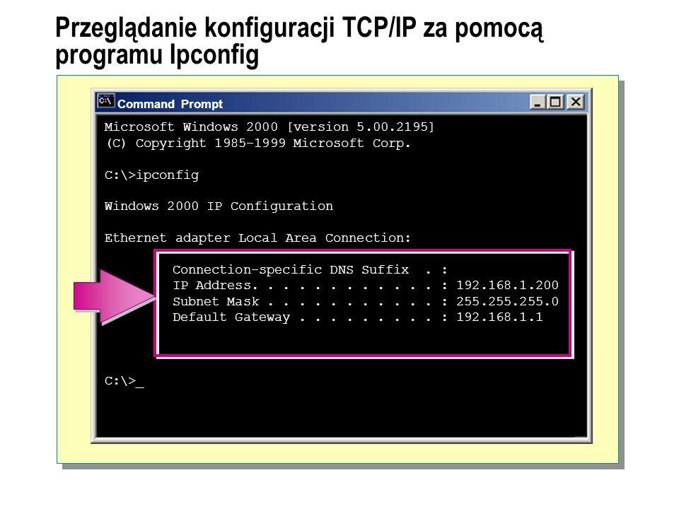 Przeglądanie konfiguracji TCP/IP za pomocą programu Ipconfig