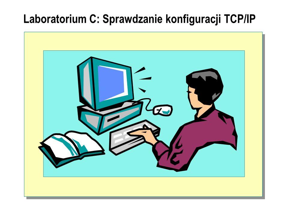 Laboratorium C: Sprawdzanie konfiguracji TCP/IP