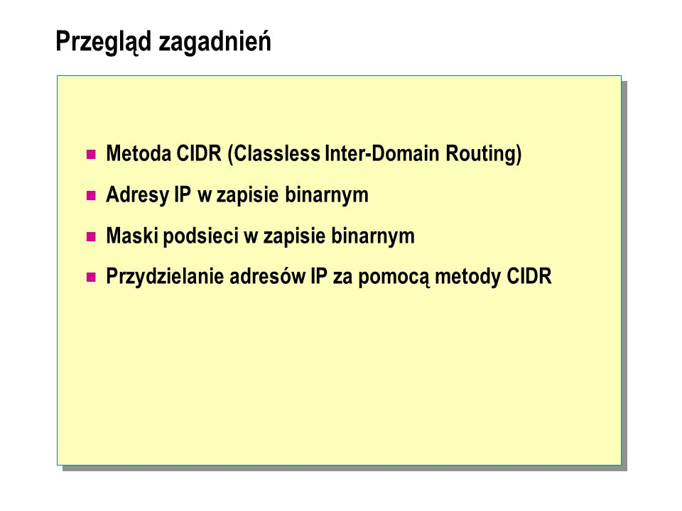 Przegląd zagadnień Metoda CIDR (Classless Inter-Domain Routing)