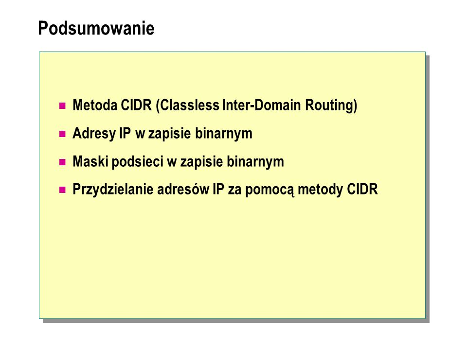 Podsumowanie Metoda CIDR (Classless Inter-Domain Routing)