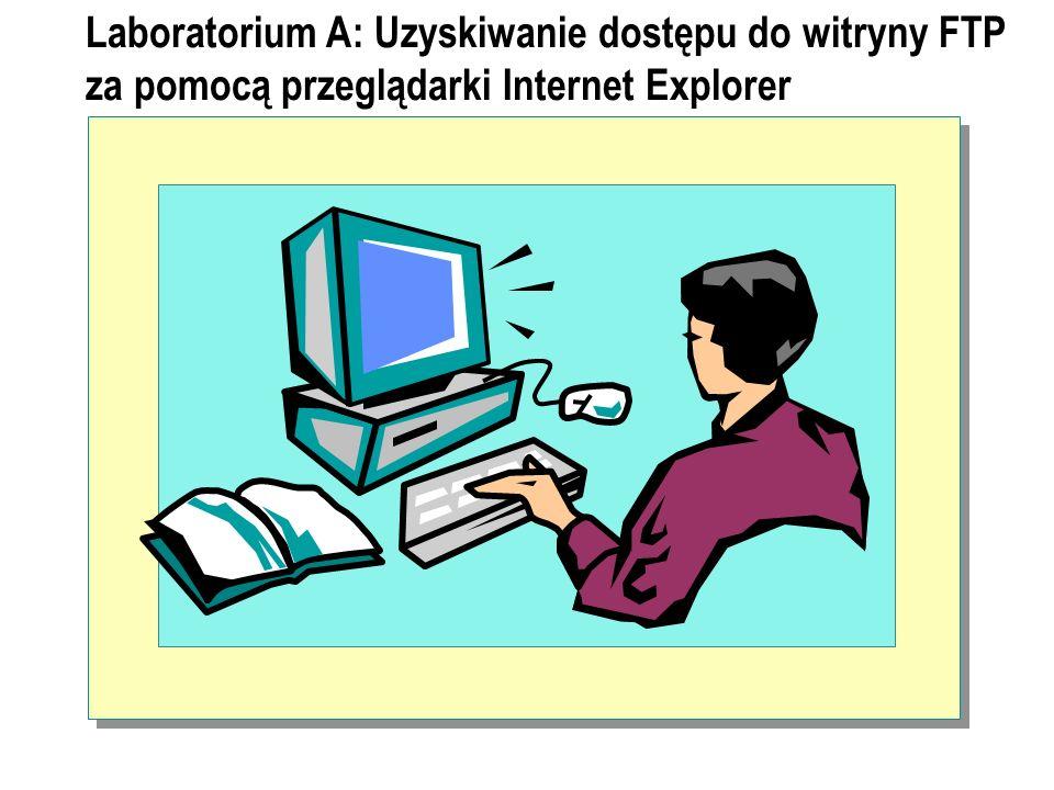 Laboratorium A: Uzyskiwanie dostępu do witryny FTP za pomocą przeglądarki Internet Explorer