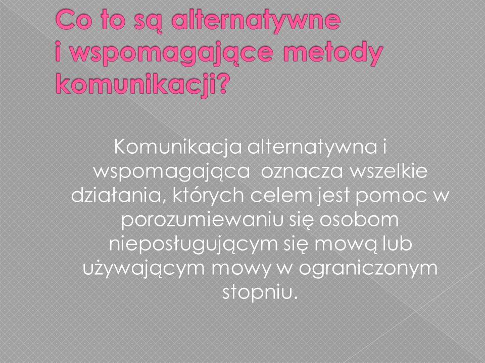 Co to są alternatywne i wspomagające metody komunikacji