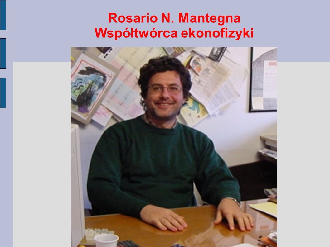 Rosario N. Mantegna Współtwórca ekonofizyki