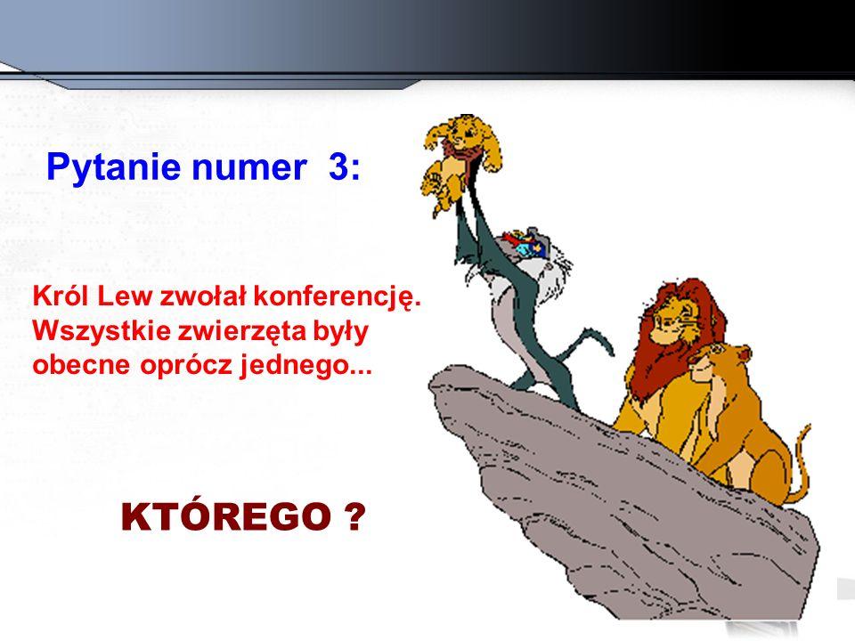 Pytanie numer 3: KTÓREGO