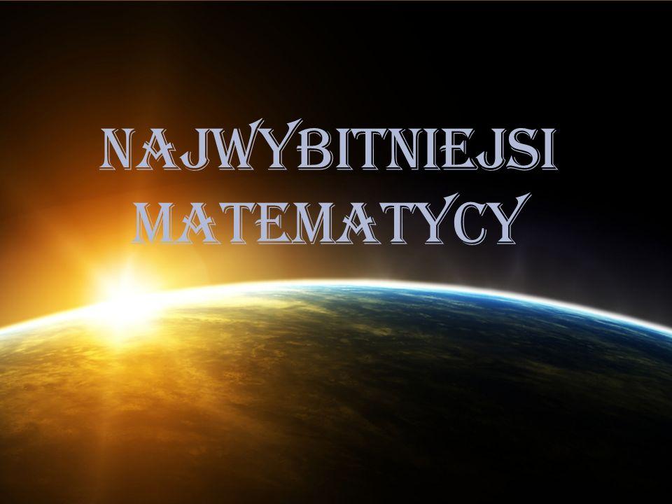 NAJWYBITNIEJSI MATEMATYCY