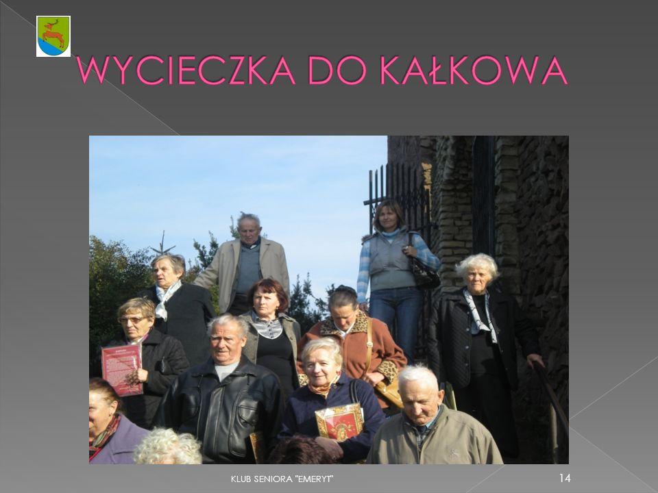 WYCIECZKA DO KAŁKOWA KLUB SENIORA EMERYT