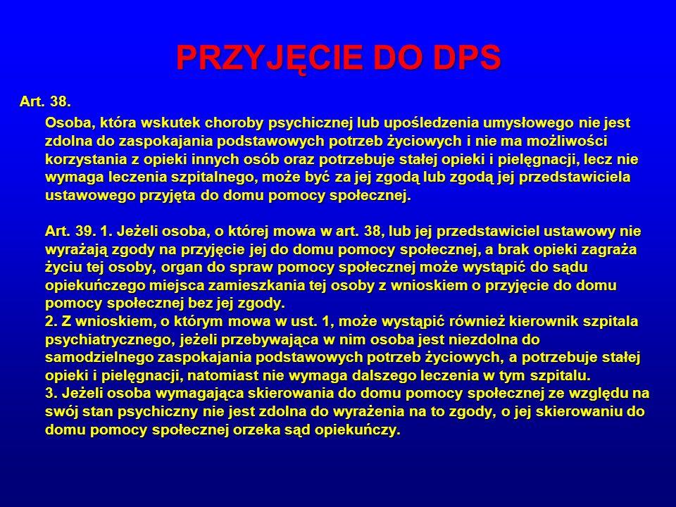PRZYJĘCIE DO DPS Art. 38.