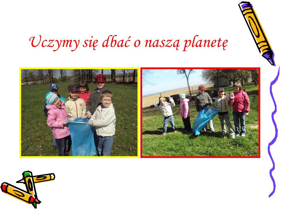 Uczymy się dbać o naszą planetę