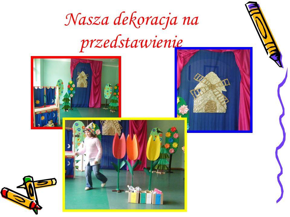 Nasza dekoracja na przedstawienie