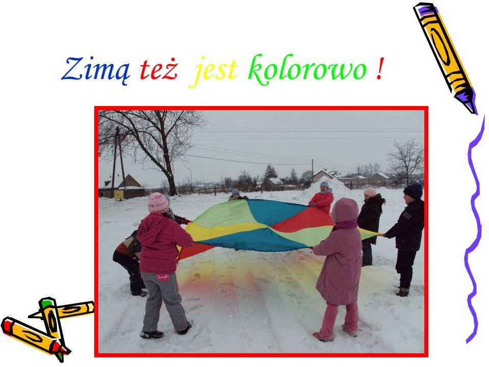 Zimą też jest kolorowo !