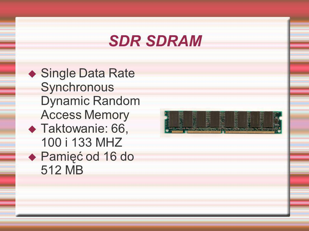 SDR SDRAM Single Data Rate Synchronous Dynamic Random Access Memory