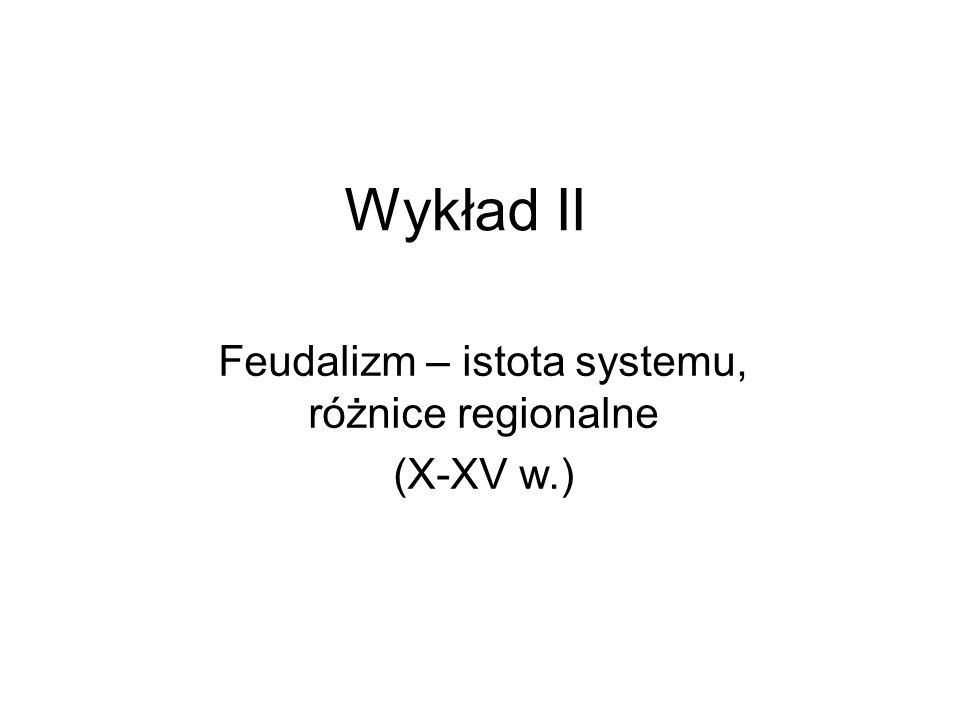 Feudalizm – istota systemu, różnice regionalne (X-XV w.)
