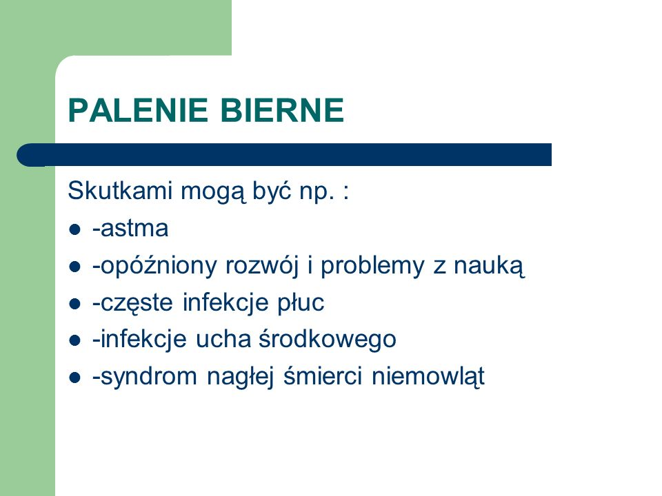 PALENIE BIERNE Skutkami mogą być np. : -astma