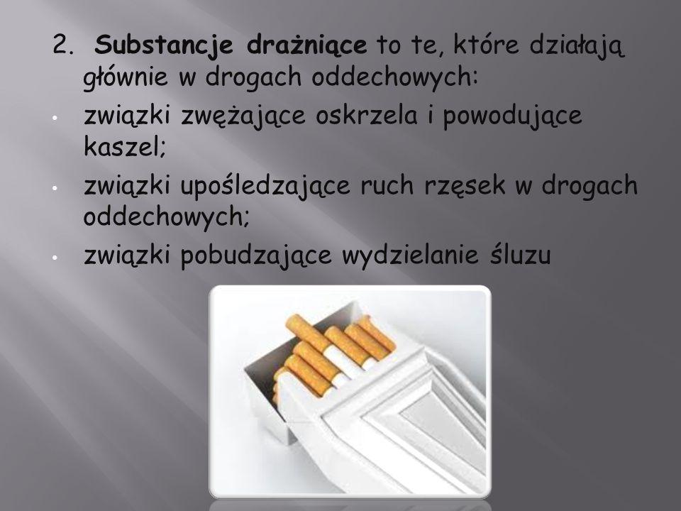 2. Substancje drażniące to te, które działają głównie w drogach oddechowych: