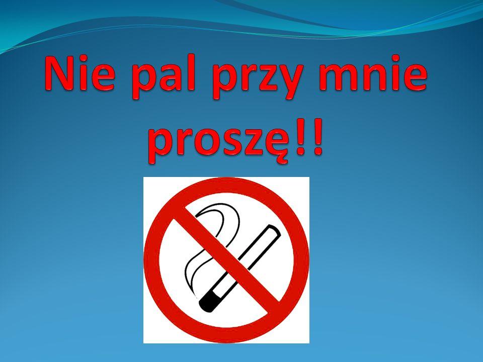 Nie pal przy mnie proszę!!