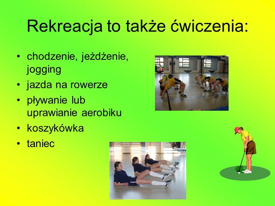 Rekreacja to także ćwiczenia: