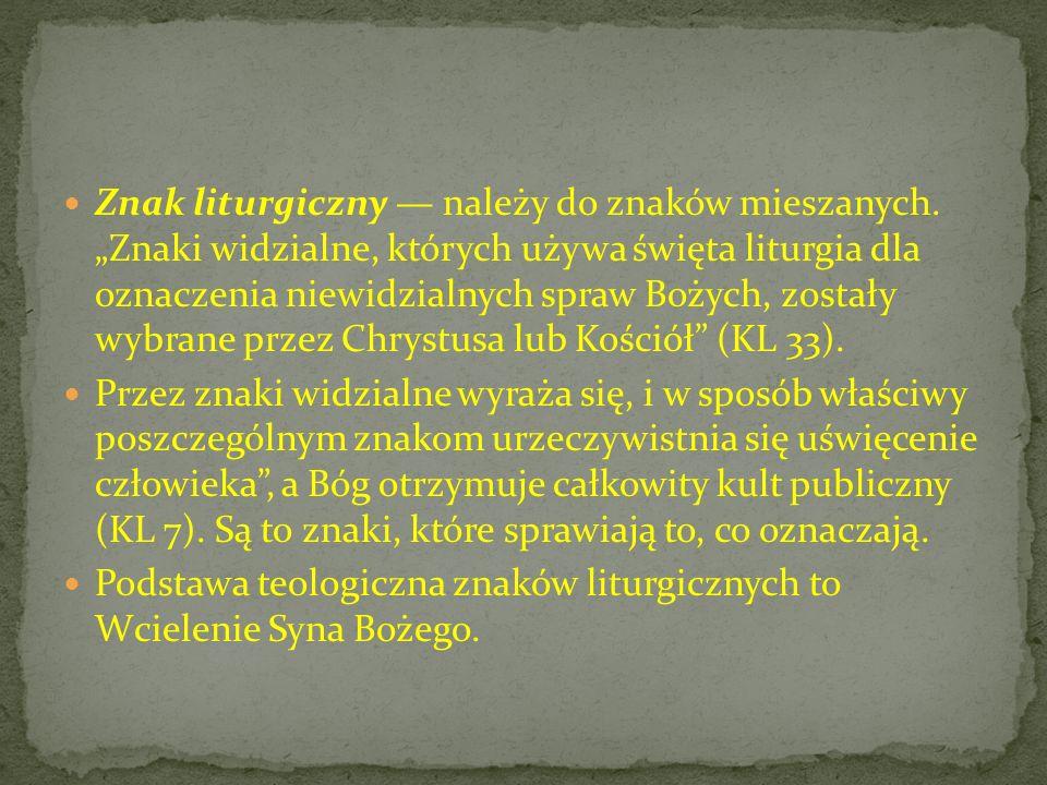 Znak liturgiczny — należy do znaków mieszanych