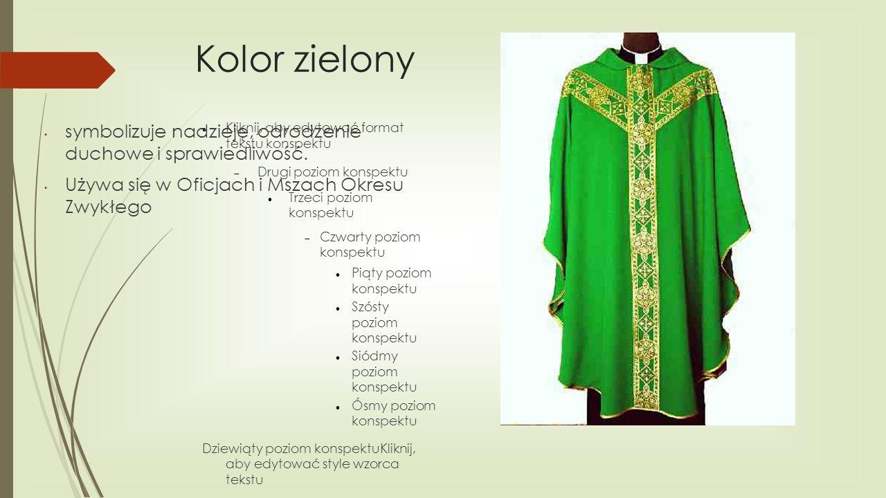 Kolor zielonysymbolizuje nadzieję, odrodzenie duchowe i sprawiedliwość.