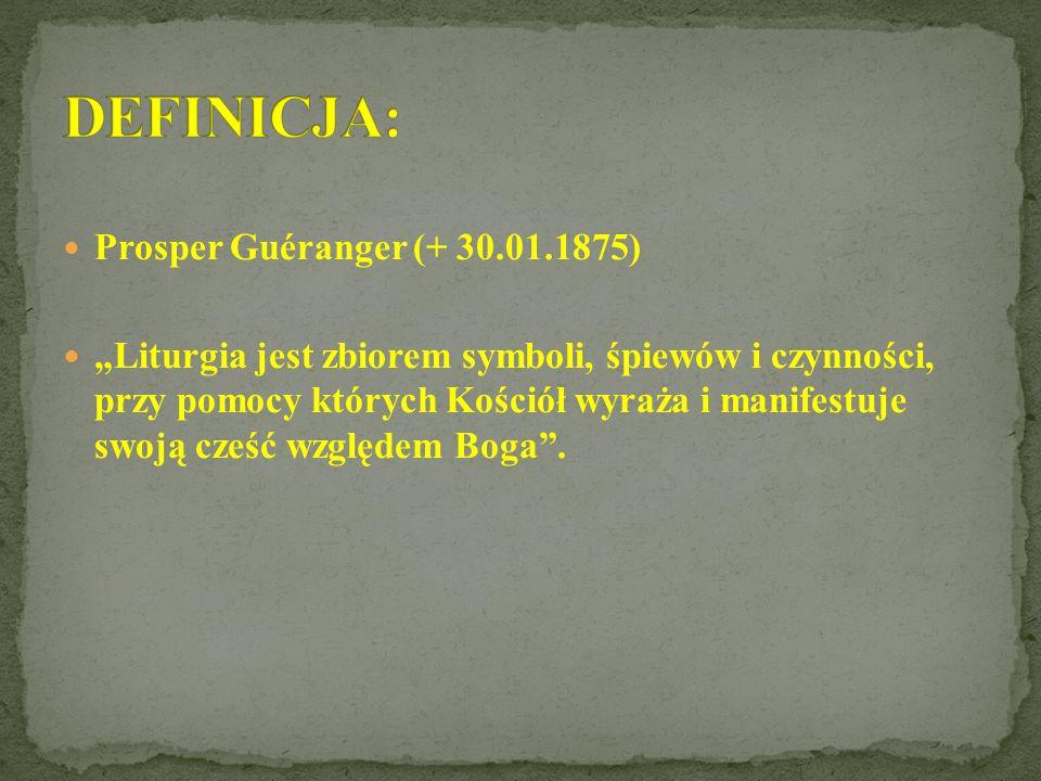 DEFINICJA: Prosper Guéranger (+ 30.01.1875)