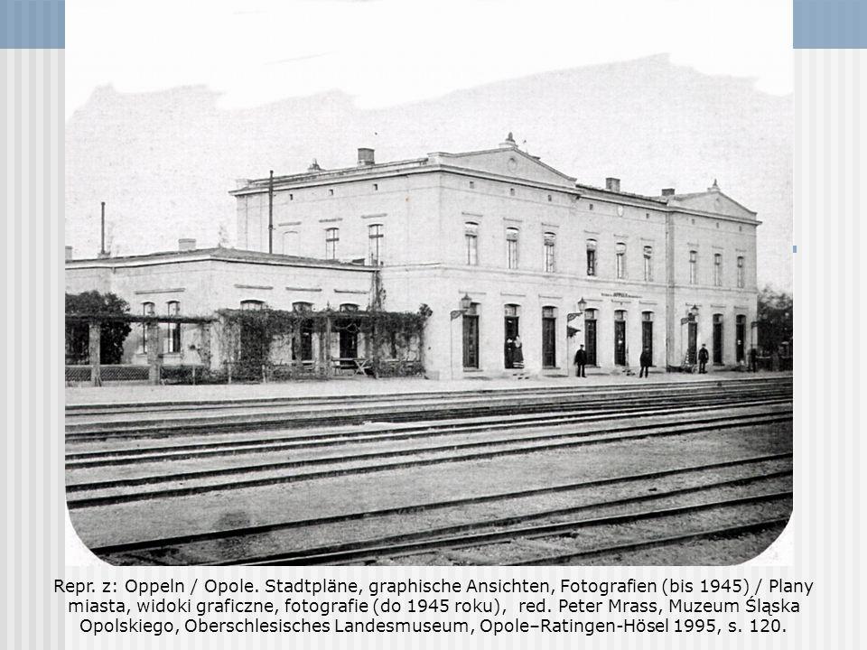 Repr. z: Oppeln / Opole.