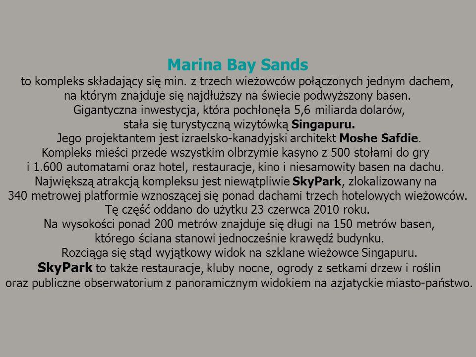 Marina Bay Sands to kompleks składający się min. z trzech wieżowców połączonych jednym dachem,