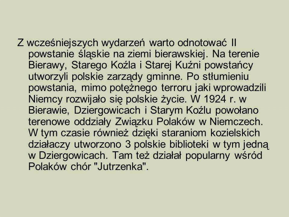 Z wcześniejszych wydarzeń warto odnotować II powstanie śląskie na ziemi bierawskiej.