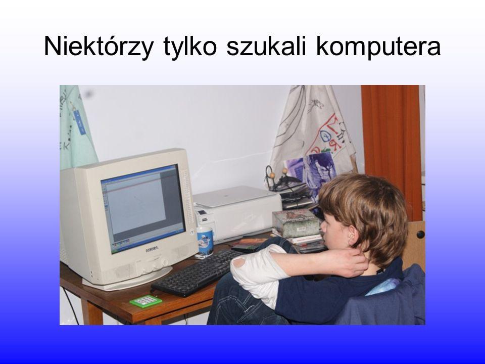 Niektórzy tylko szukali komputera