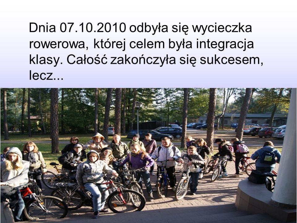 Dnia 07.10.2010 odbyła się wycieczka rowerowa, której celem była integracja klasy.
