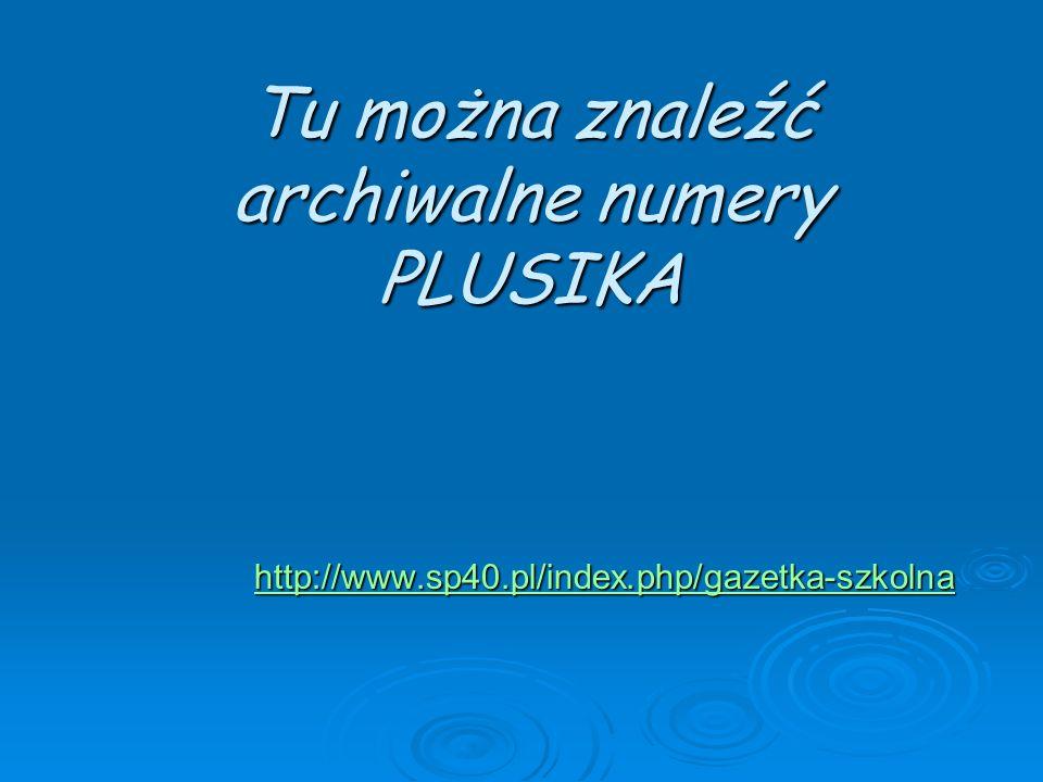 Tu można znaleźć archiwalne numery PLUSIKA