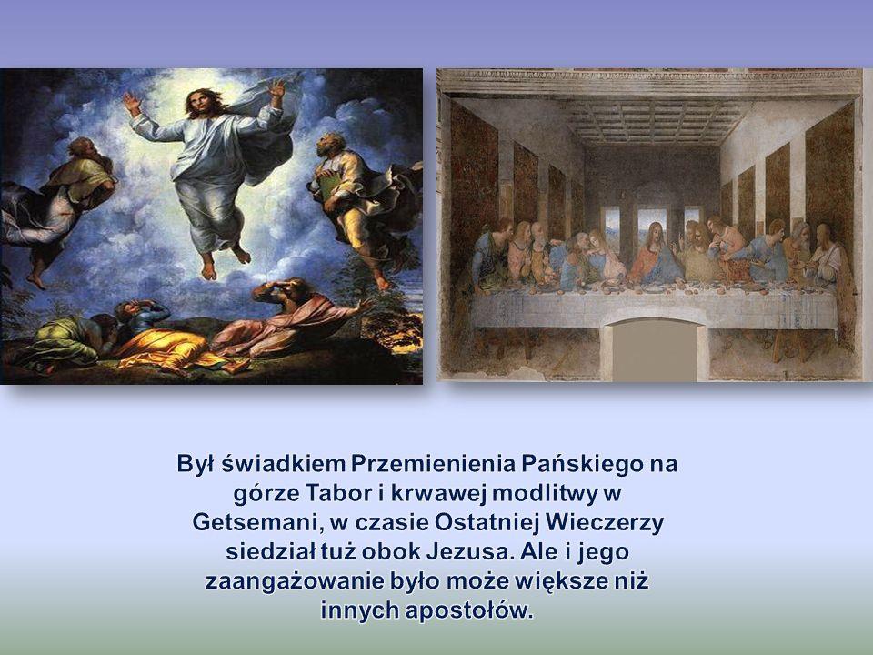 Był świadkiem Przemienienia Pańskiego na górze Tabor i krwawej modlitwy w Getsemani, w czasie Ostatniej Wieczerzy siedział tuż obok Jezusa.