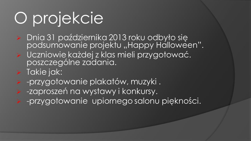 """O projekcie Dnia 31 października 2013 roku odbyło się podsumowanie projektu """"Happy Halloween ."""