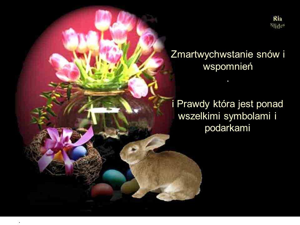 Zmartwychwstanie snów i wspomnień .