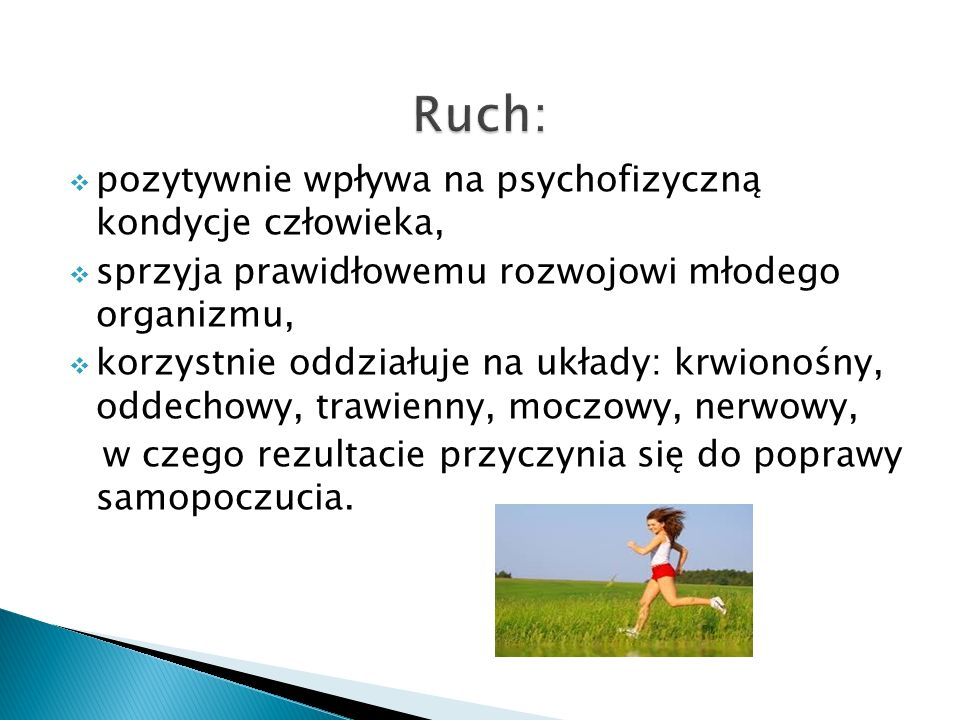 Ruch: pozytywnie wpływa na psychofizyczną kondycje człowieka,