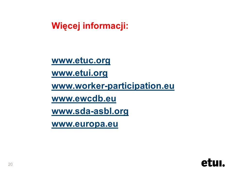 Więcej informacji:www.etuc.org. www.etui.org. www.worker-participation.eu. www.ewcdb.eu. www.sda-asbl.org.