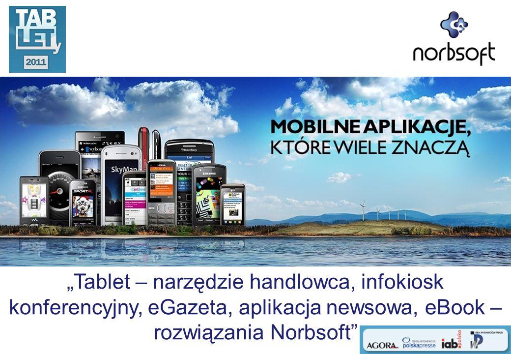 """""""Tablet – narzędzie handlowca, infokiosk konferencyjny, eGazeta, aplikacja newsowa, eBook – rozwiązania Norbsoft"""