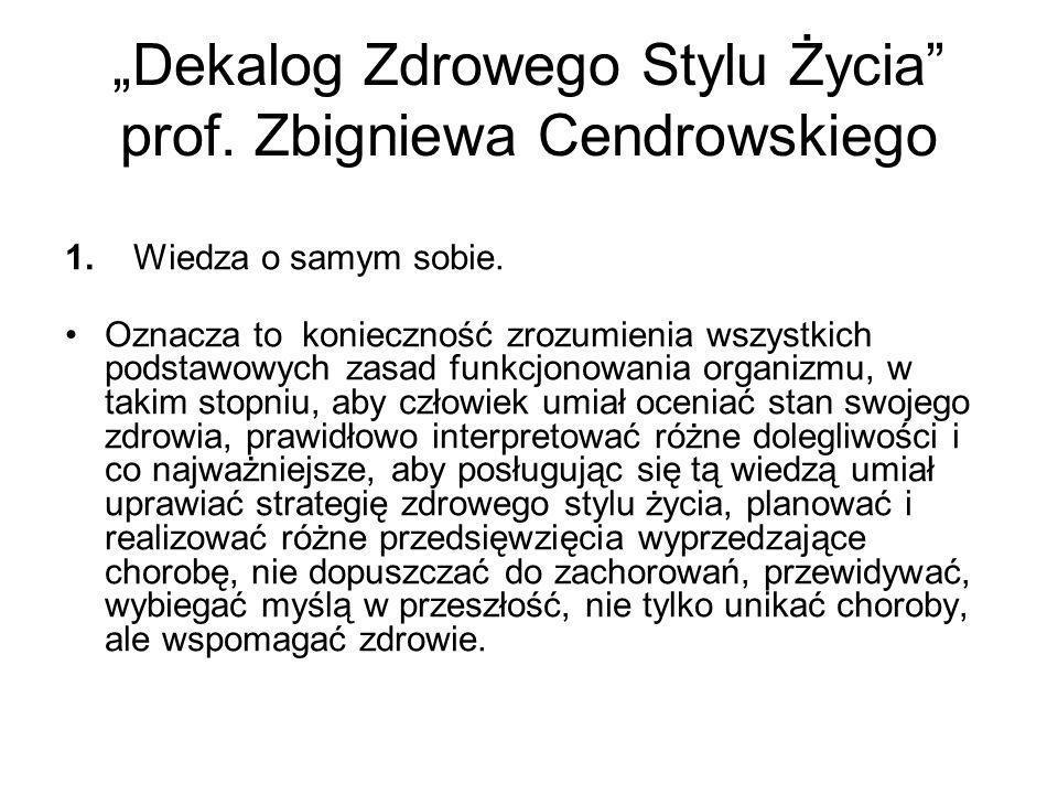"""""""Dekalog Zdrowego Stylu Życia prof. Zbigniewa Cendrowskiego"""
