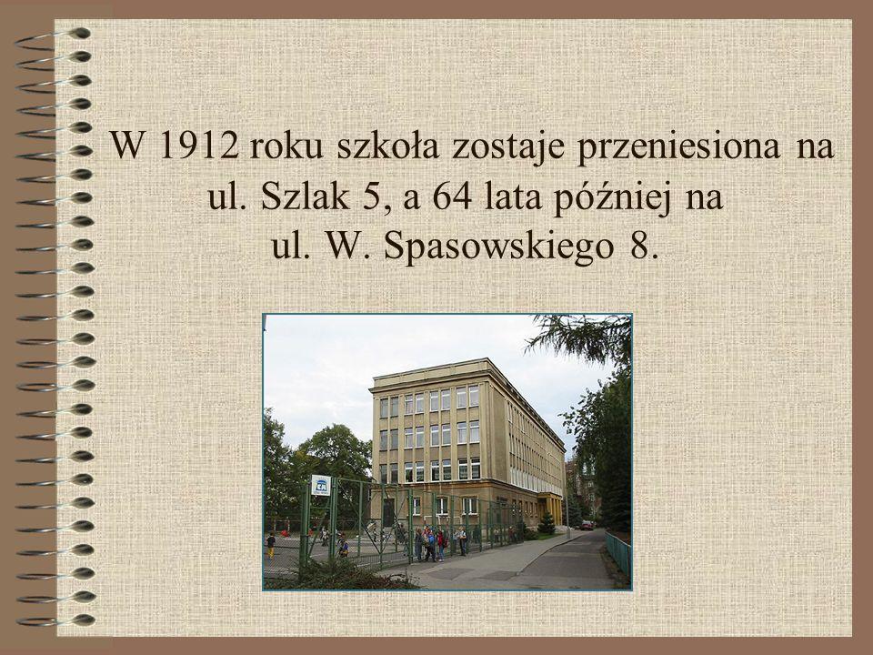 W 1912 roku szkoła zostaje przeniesiona na ul