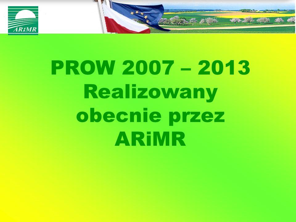 Realizowany obecnie przez ARiMR
