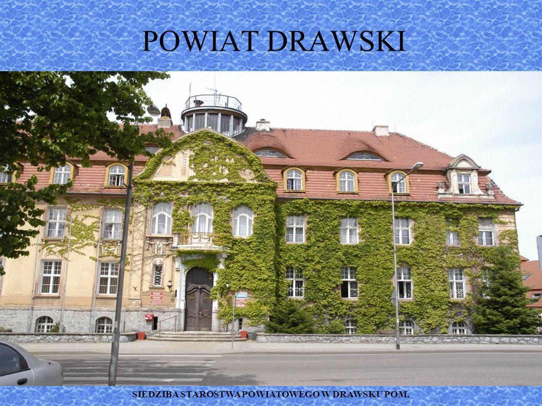 POWIAT DRAWSKI SIEDZIBA STAROSTWA POWIATOWEGO W DRAWSKU POM.