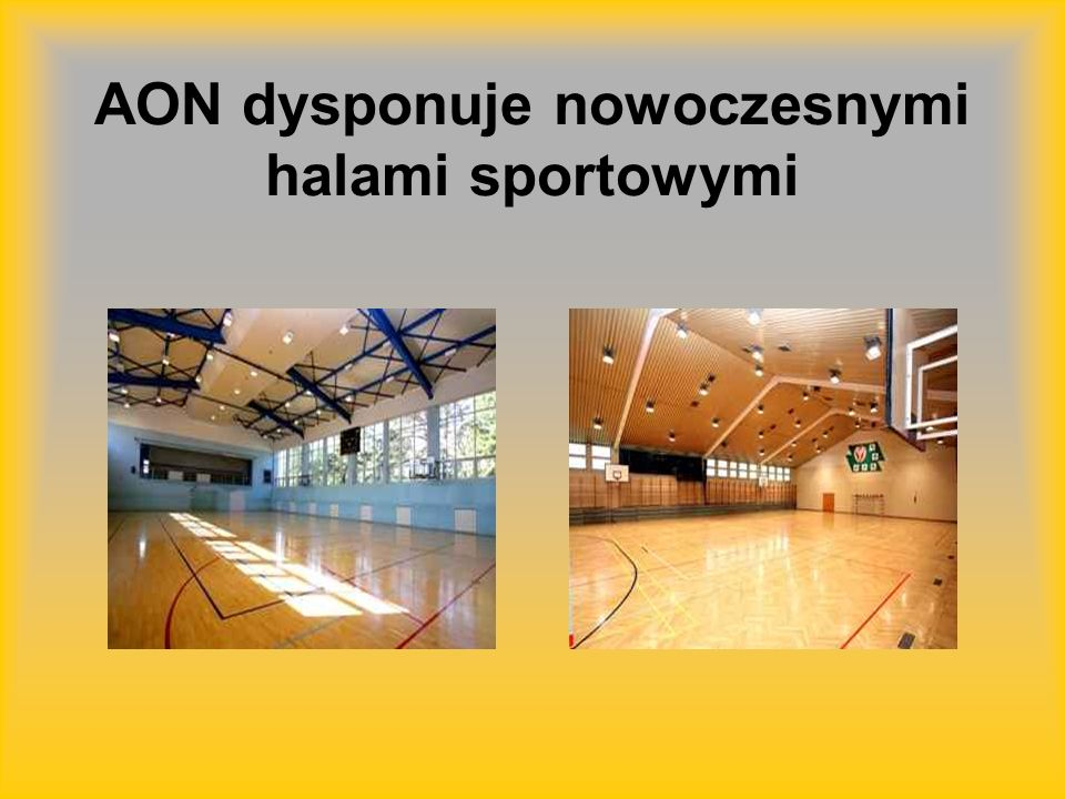 AON dysponuje nowoczesnymi halami sportowymi