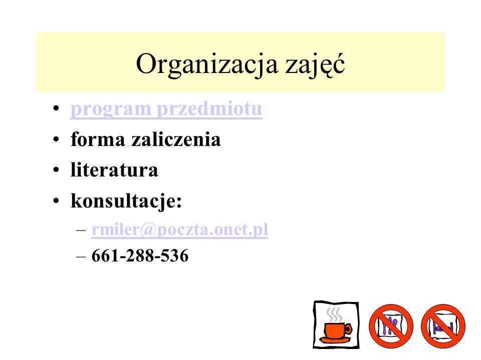 Organizacja zajęć program przedmiotu forma zaliczenia literatura