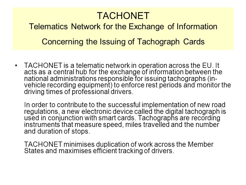 TACHONET Telematics Network for the Exchange of Information Concerning the Issuing of Tachograph Cards