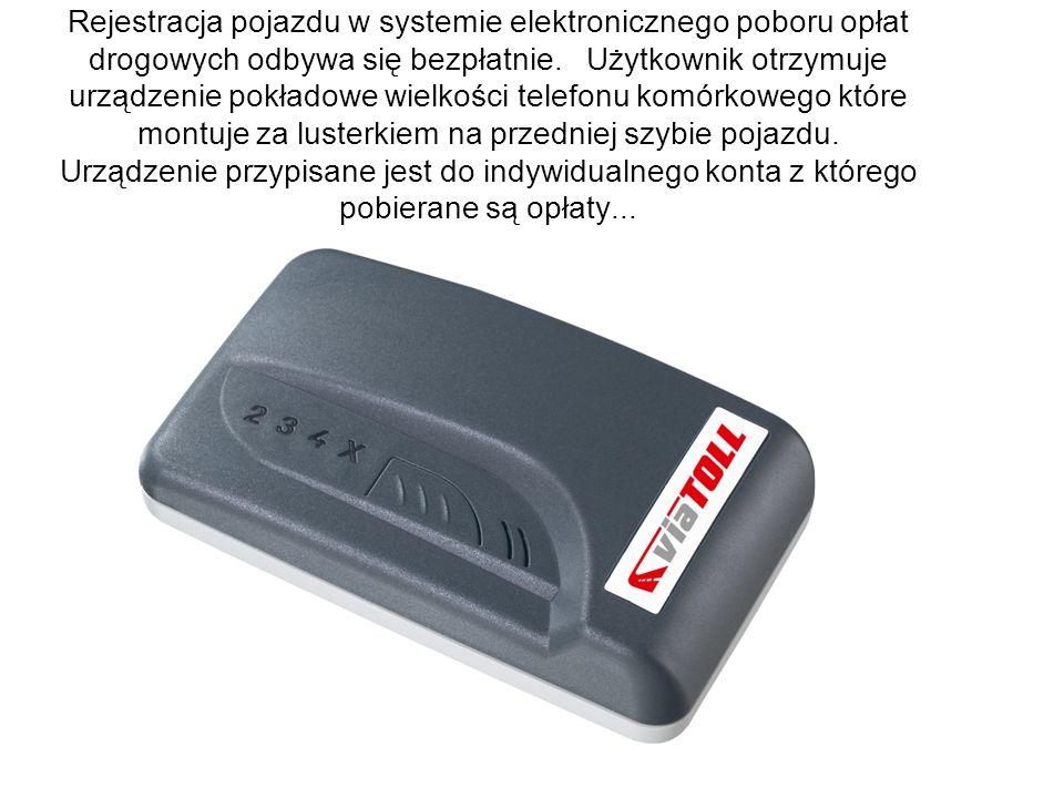 Rejestracja pojazdu w systemie elektronicznego poboru opłat drogowych odbywa się bezpłatnie.