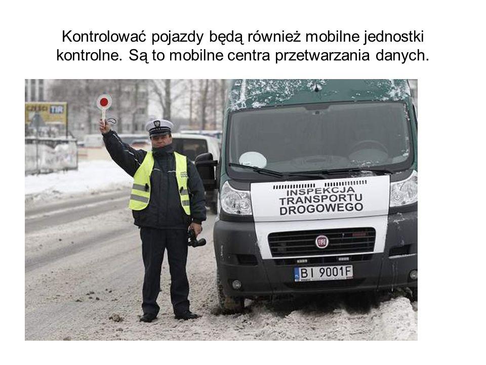Kontrolować pojazdy będą również mobilne jednostki kontrolne